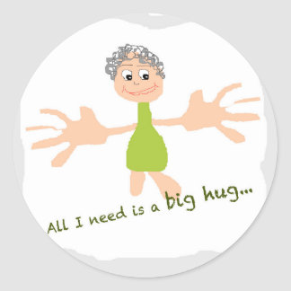 All I need is a big hug - Graphic and text Classic Round Sticker