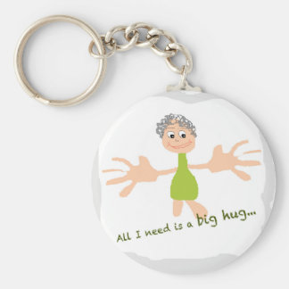 All I need is a big hug - Graphic and text Keychain