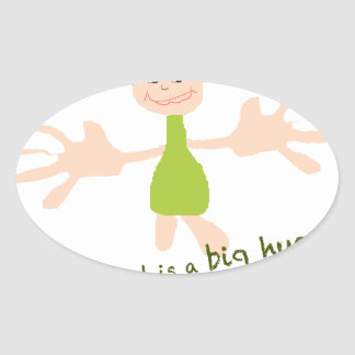 All I need is a big hug - Graphic and text Oval Sticker