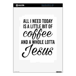 All I need is a little coffee and a whole lotta... Decal For iPad 2