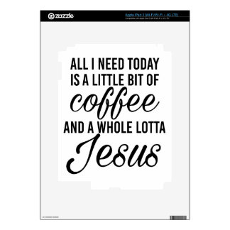 All I need is a little coffee and a whole lotta... Decal For iPad 3