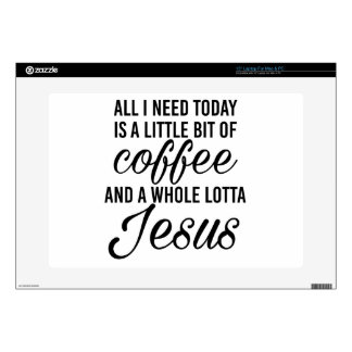 All I need is a little coffee and a whole lotta... Decal For Laptop