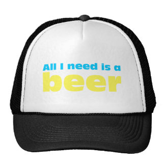 All I need is A more beer Hats