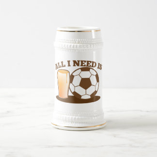 All I Need is Beer and Soccer (Football ball) Beer Stein
