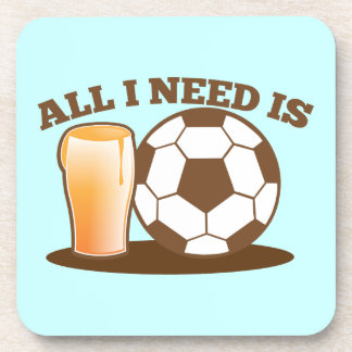 All I Need is Beer and Soccer (Football ball) Beverage Coaster