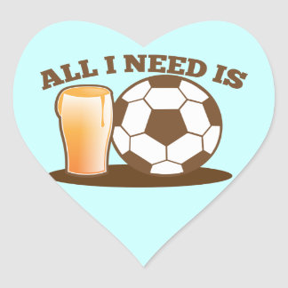 All I Need is Beer and Soccer (Football ball) Heart Sticker