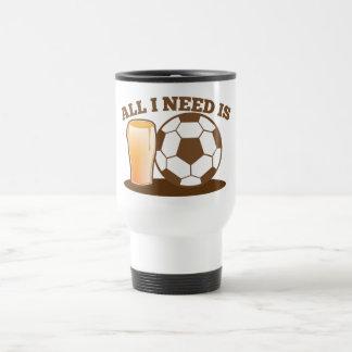 All I Need is Beer and Soccer (Football ball) Travel Mug