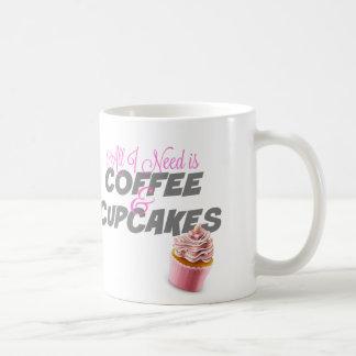 All I Need Is Coffee and Cupcakes Mug