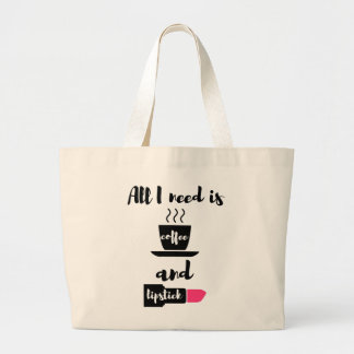 All I Need is Coffee and Lipstick Tote