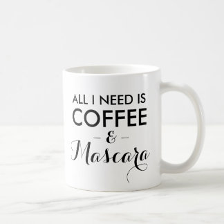 All I need is coffee and mascara funny quote hipst Coffee Mug
