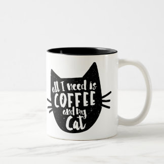 """All I need is Coffee and my Cat"" Mug"