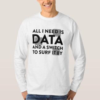 All I need is Data - Geek Parody T-Shirt