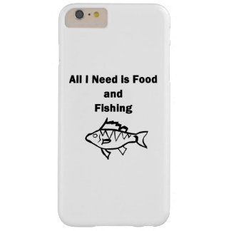 All I Need is Is Food and Fishing Barely There iPhone 6 Plus Case