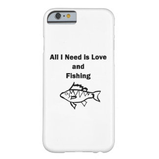 All I Need is Is Love and Fishing Barely There iPhone 6 Case