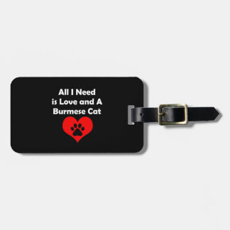 All I Need is Love and A Burmese Cat Luggage Tag