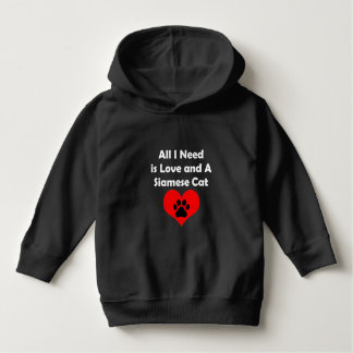 All I Need is Love and A Siamese Cat Hoodie