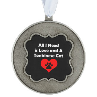 All I Need is Love and A Tonkinese Cat Ornament