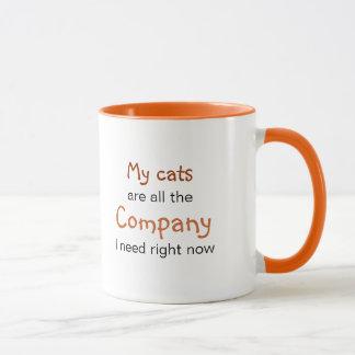 All I need is my Cats: Felines are Good Company Mug