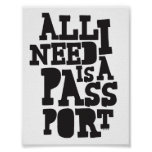 """""""All I Need Is My Passport"""" Poster"""