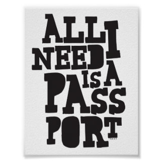 """All I Need Is My Passport"" Poster"
