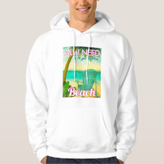 All I Need is to Go to the Beach Hoodie