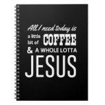 All I Need Today Is a Little Bit of Coffee Notebooks