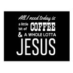 All I Need Today Is a Little Bit of Coffee Postcard