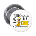 All I Want For Christmas Childhood Cancer Buttons