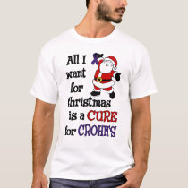 All I Want For Christmas...Crohn's T-Shirt