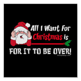 All I want for Christmas Humor Poster