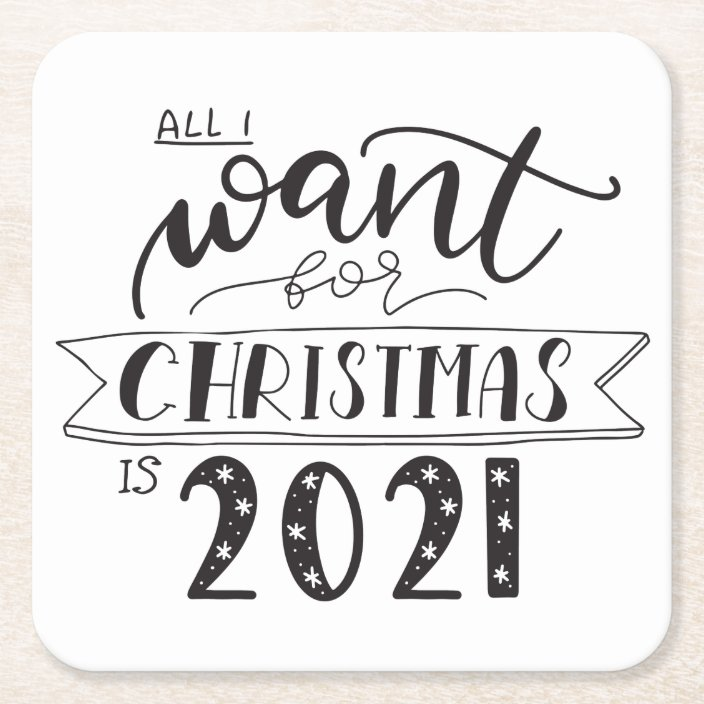 Coaster Christmas 2021 All I Want For Christmas Is 2021 Fun Square Paper Coaster Zazzle Com