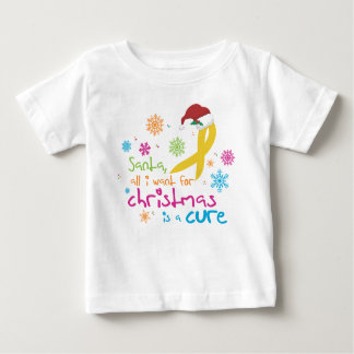 All I want for Christmas is a cure Baby T-Shirt