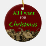 All I want for Christmas is a few - gift ornament