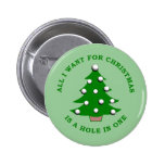 All I Want For Christmas Is A Hole In One 2 Inch Round Button