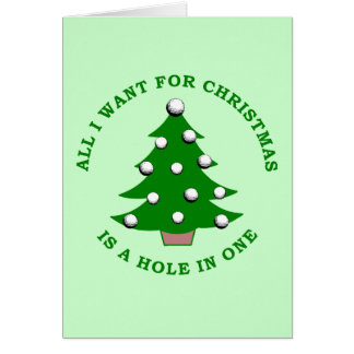 All I Want For Christmas Is A Hole In One Card
