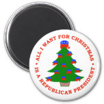 All I Want For Christmas Is A Republican President Fridge Magnets