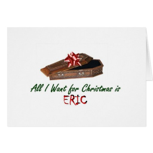 All I Want for Christmas is Eric Card