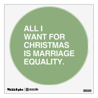 ALL I WANT FOR CHRISTMAS IS MARRIAGE EQUALITY - (2 WALL SKINS