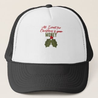 All I Want For Christmas Is Money Not You Funny De Trucker Hat