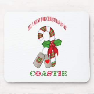 All I Want For Christmas Is My Coastie Mousepad