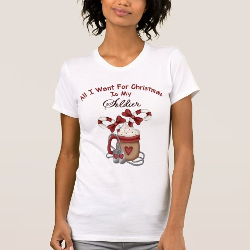 All I Want For Christmas Is My Soldier T-Shirt