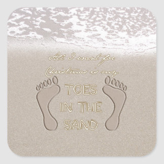 All I Want For Christmas is My Toes in the Sand Square Sticker