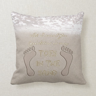 All I Want For Christmas is My Toes in the Sand Throw Pillow