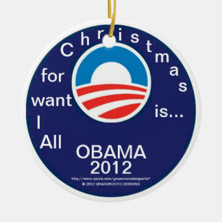 All I Want for Christmas is...OBAMA 2012 - #3 Logo Double-Sided Ceramic Round Christmas Ornament