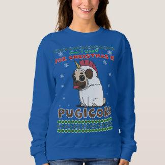 All I Want For Christmas Is Pugicorn Sweatshirt