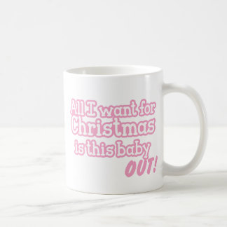 All I want for Christmas is this baby out! pink Mugs