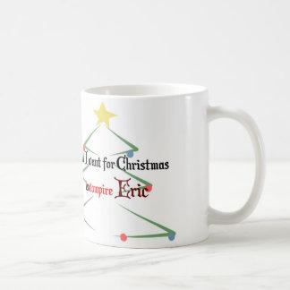 All I want for Christmas is vampire Eric Coffee Mug
