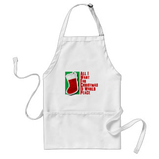 All I Want for Christmas is World Peace Adult Apron