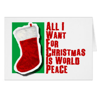 All I Want for Christmas is World Peace Card