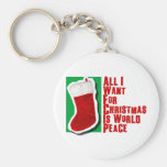 All I Want for Christmas is World Peace Keychains